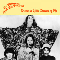The Mamas & The Papas - Dream a Little Dream of Me