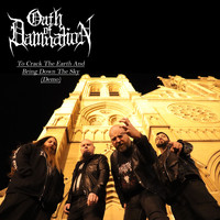 Oath of Damnation - To Crack The Earth And Bring Down The Sky