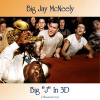 "Big Jay McNeely - Big ""J"" In 3D (Remastered 2019)"