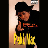 P-Ski, Mac - Rollin' on the Southside (Explicit)