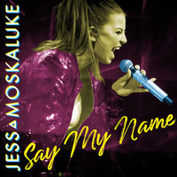 Jess Moskaluke - Say My Name