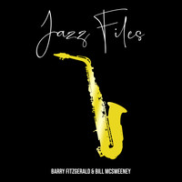 Bill McSweeney & Barry Fitzgerald - Jazz Files
