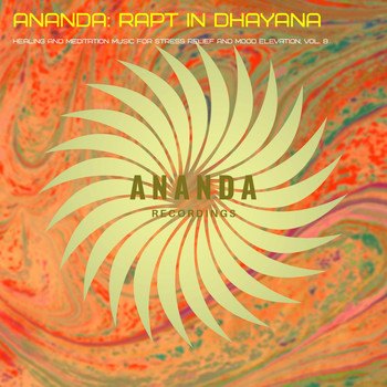 Various Artists - Ananda: Rapt in Dhayana (Healing and Meditation Music for Stress Relief and Mood Elevation), Vol. 8