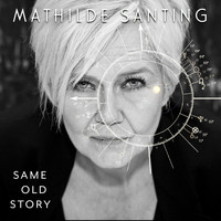 Mathilde Santing - Same Old Story