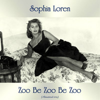 Sophia Loren - Zoo Be Zoo Be Zoo (Remastered 2019)