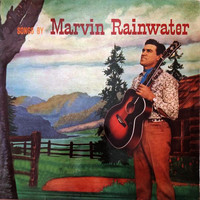 Marvin Rainwater - Songs By Marvin Rainwater