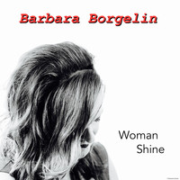 Barbara Borgelin - Woman Shine