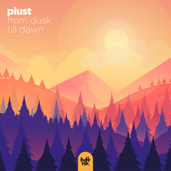 piust - from dusk till dawn