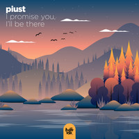 piust - I promise you, I'll be there