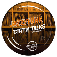JazzyFunk - Dirty Talks