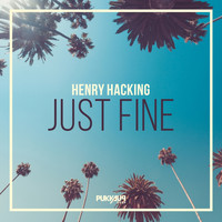Henry Hacking - Just Fine