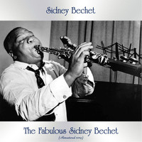 Sidney Bechet - The Fabulous Sidney Bechet (Remastered 2019)