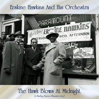 Erskine Hawkins and His Orchestra - The Hawk Blows At Midnight (Analog Source Remaster 2019)