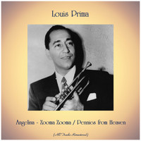 Louis Prima - Angelina - Zooma Zooma / Pennies from Heaven (All Tracks Remastered)