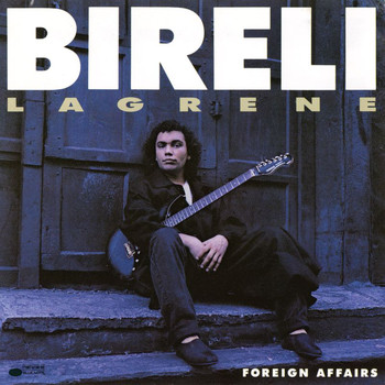 Bireli Lagrene - Foreign Affairs