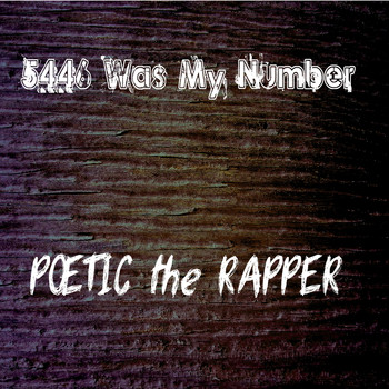 Poetic the Rapper - 5446 (Was My Number)