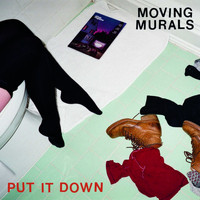 Moving Murals - Put it Down