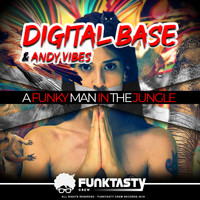Digital Base, Andy Vibes - A Funky Man In The Jungle