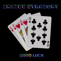 Good Luck / Good Luck - Inside Straight