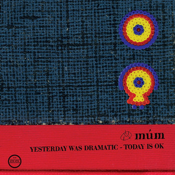 Múm - Yesterday Was Dramatic – Today Is OK (20th Anniversary Edition)
