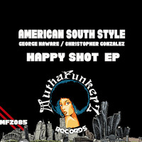 American South Style, George Haware, Christopher Gonzalez - Happy Shot EP
