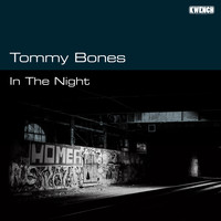 Tommy Bones - In the Night