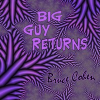Bruce Cohen - Big Guy Returns