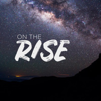 Rise - On the Rise