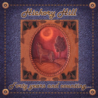 Hickory Hill - Forty Years and Counting...