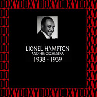 Lionel Hampton - 1938-1939 (Remastered Version) (Doxy Collection)