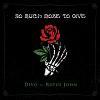 Divo - So Much More to Give (feat. Rufus John)