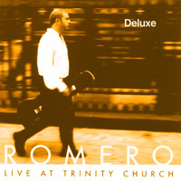 Romero - Live at Trinity Church (Deluxe)