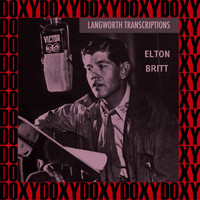 Elton Britt - Langworth Transcriptions (Remastered Version) (Doxy Collection)
