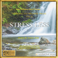 Yuval Ron - Stress Less: Harmonic Egg Wellness Tracks, Vol. III