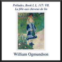 William Ogmundson - Préludes, Book I, L. 117: VII. La fille aux cheveux de lin