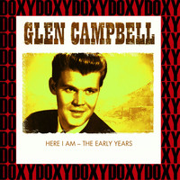 Glen Campbell - Here I Am, The Early Years (Remastered Version) (Doxy Collection)