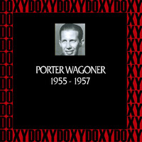 Porter Wagoner - In Chronology, 1955-1957 (Remastered Version) (Doxy Collection)