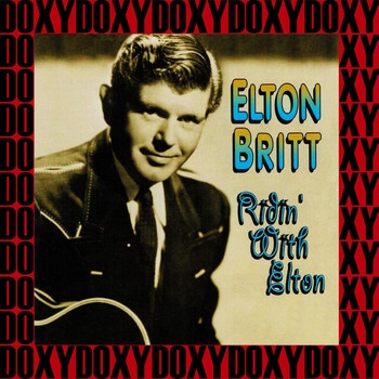 Elton Britt - Ridin' with Elton (Remastered Version) (Doxy Collection)