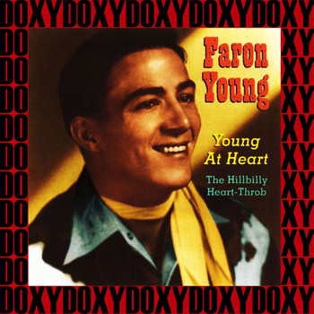 Faron Young - Young at Heart The Hillbilly Heart-Throb (Remastered Version) (Doxy Collection)