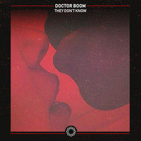 Doctor Boom - They Don't Know
