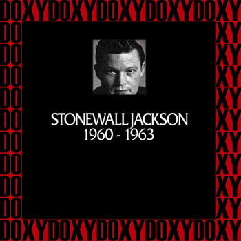 Stonewall Jackson - In Chronology, 1960-1963 (Remastered Version) (Doxy Collection)