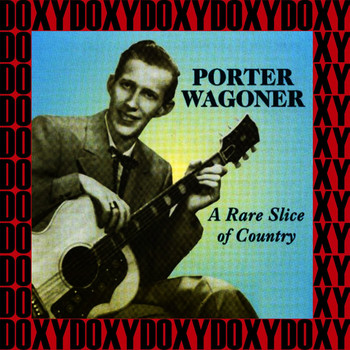Porter Wagoner - A Rare Slice of Country (Remastered Version) (Doxy Collection)