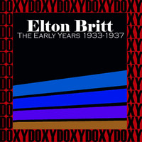 Elton Britt - The Early Years 1933-1937 (Remastered Version) (Doxy Collection)