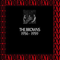 The Browns - In Chronology 1956-1959 (Remastered Version) (Doxy Collection)
