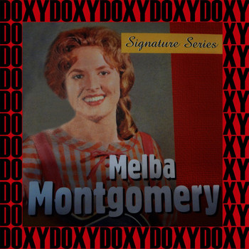 Melba Montgomery - Signature Series (Remastered Version) (Doxy Collection)