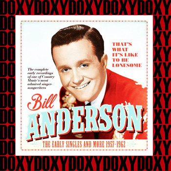 Bill Anderson - Early Singles And More (Remastered Version) (Doxy Collection)