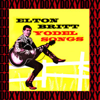 Elton Britt - Yodel Songs (Remastered Version) (Doxy Collection)