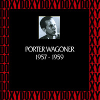 Porter Wagoner - In Chronology, 1957-1959 (Remastered Version) (Doxy Collection)