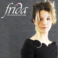 Frida - I Don't Wanna Be You Anymore