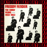 Freddy Fender - The Early Years 1959 -1963 (Remastered Version) (Doxy Collection)